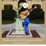 Tom Shed - history, humor, and the human condition